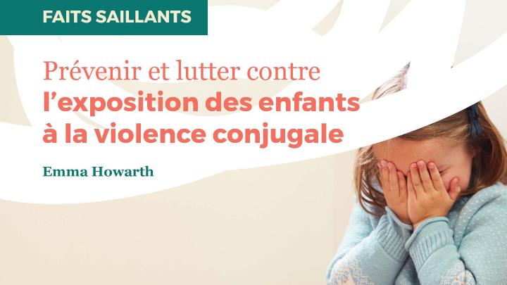 Infographie : Prévenir et lutter contre l'exposition des enfants à la violence conjugale
