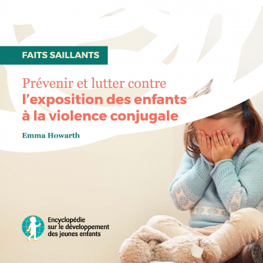 Prévenir et lutter contre l'exposition des enfants à la violence conjugale
